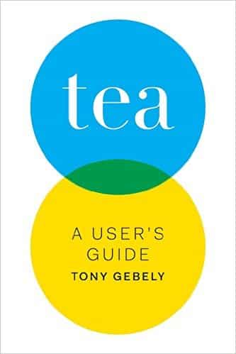 tea: a user's guide book by tony gebely
